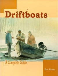 Driftboats - A Complete Guide