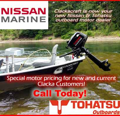Clackacraft is now your Nissan and Tohatsu outboard dealer
